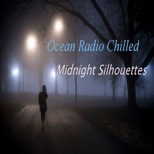 "Ocean Radio Chilled ""Midnight Silhouettes"" (7-19-15)"