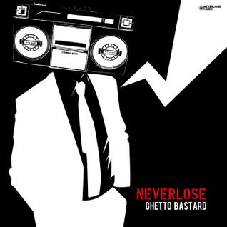 Neverlose - Ghetto Bastard (Original mix) (FREE TRACK)