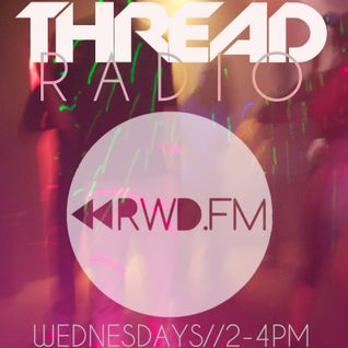 Ezrakh on #THREAD Radio: Live on RWD.fm 6/20/2012