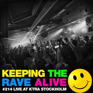 Keeping The Rave Alive Episode 214: Live at KTRA Stockholm