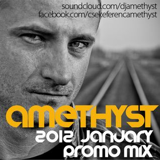 Amethyst - January 2012 Promo Mix