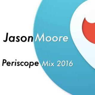 Jason Moore Periscope (unashamed Progressive trance Mix) Feb 2016