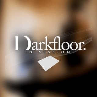 Darkfloor in Session 026 / Hoffman