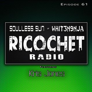 Ricochet Radio Episode 061