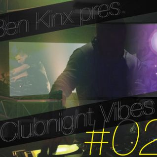 Ben Kinx pres. Clubnight Vibes #02, 2013