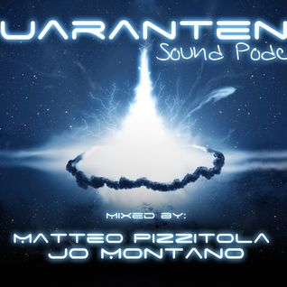 Quarantena Sound Podcast 002- Mixed By Matteo Pizzitola & Jo Montano