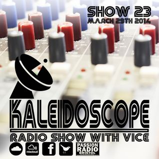 Kaleidoscope Show #23 | 30th March 2014 | C-Froo Interview & live tracks| with Vice | Passion Radio