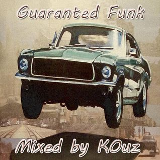 Guaranted Funk - Mixed by KOuz (September 2013)