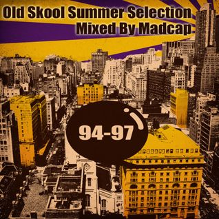 Old Skool 94-97 Summer Selection Mixed By Madcap