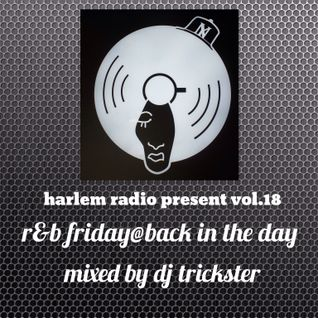 harlem radio present vol.18 r&b friday@back in the day