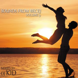 Sounds From Becej - Vol.9 - Mixed by Dj Kid