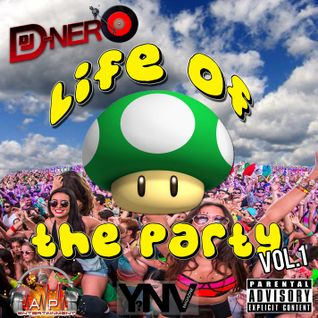 "DJ DNero Presents ""Life of the Party"" Vol. 1 Spring Mix 2013"