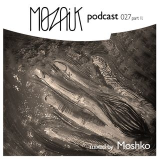 Mozaik Podcast 027 - part 2 - Moshko - 'Wake Up'