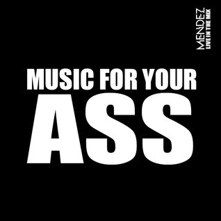 Music for your A$$ [BASS MUSIC]