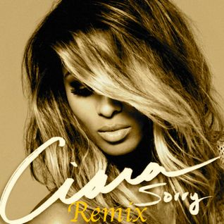 Ciara- Sorry (X & Reg West UPTEMPO Remix)