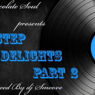 Chocolate Soul presents: 2 Step Delights Part 2 mixed by dj Smoove
