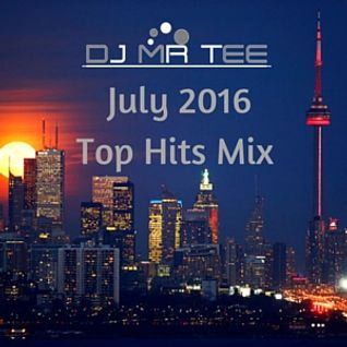JULY 2016 TOP HITS MIX