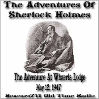 The New Adventures Of Sherlock Holmes - The Adventure At Wisteria Lodge (05-12-47)