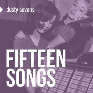 15 Songs - compiled by dusty sevens