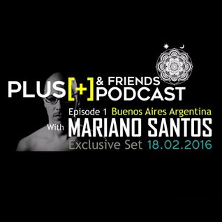 MARIANO SANTOS @ PLUS+ AND FRIENDS PODCAST