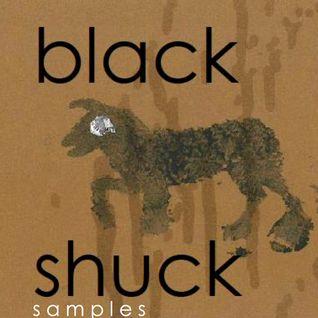BLACK SHUCKsamples