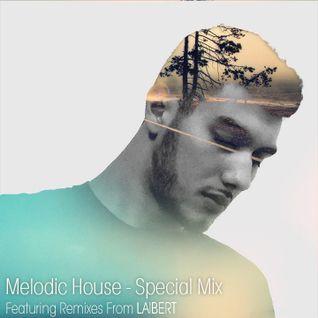 Melodic House Special Mix - Laibert