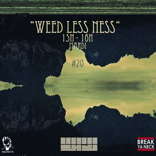 Break Ya Neck - Weed Less Ness #20