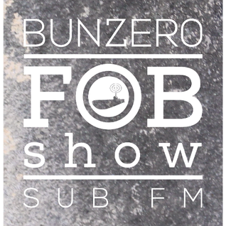SUB FM - BunZer0 ft Mr Jo - 05 02 15