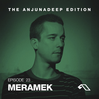 The Anjunadeep Edition 23 With Meramek