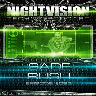 82_sade_rush_-_nightvision_techno_podcast_82_pt1
