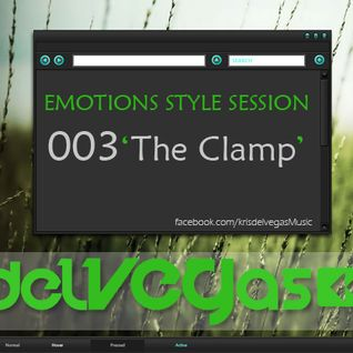 delVEGas pres. Emotions Style Session 003 (13-05-12) 'The Clamp'