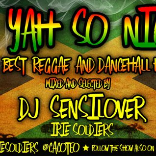 """A YAH SO N!CE"" IRIE SOLDIERS Radio MixShow #55/2013 - FRESH REGGAE DANCEHALL Oct2013(DjSensilover)"