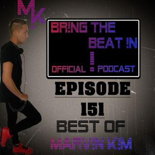 BR!NG THE BEAT !N Official Podcast [SPECIAL Episode 151; BEST OF MARV!N K!M]