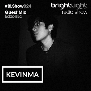 #024 BrightLight Music Radio Show with KevinMa [EdzonLc Guest Mix]
