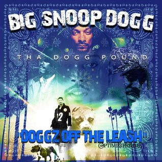 Snoop Dogg X Dogg Pound:Doggz Off The Leash(The PoDCasT)