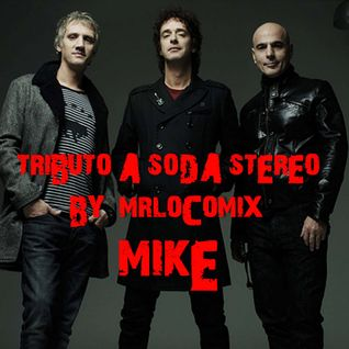 Tributo A Soda Stereo (By MIKE MrLocomix)
