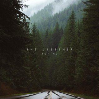 The Listener - Tofino