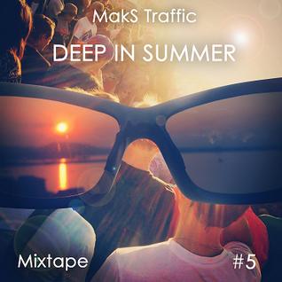 Deep in Summer #5