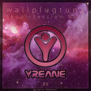 [088] WallPlugTuna - Skool Session N°2 with YREANE on NSB Radio