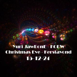 Yuri JawBonE - KODW Christmas Eve - Kerstavond 15 - 12 - 24