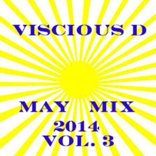 Viscious D - May Mix 2014 Vol. 3