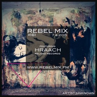 Rebel Mix #161 ft Hraach [Reload Records] - July4.2015
