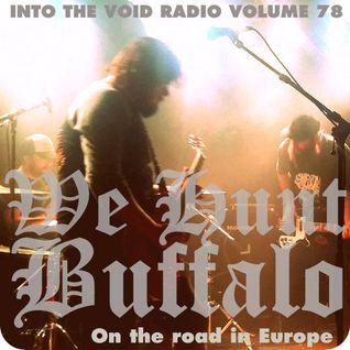 Into The Void Radio Volume 78 - We Hunt Buffalo