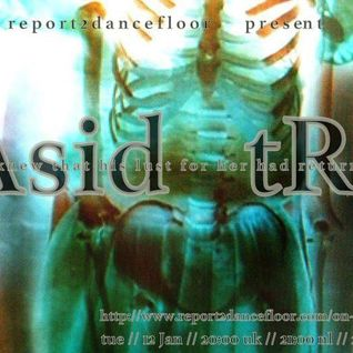 Asid tRf (nl) _ featured artist // Report2Dancefloor Radio // 12_01