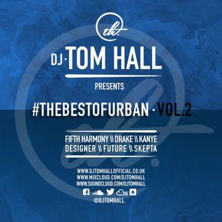 #thebestofURBAN 2 | Tweet me @DjTomHall