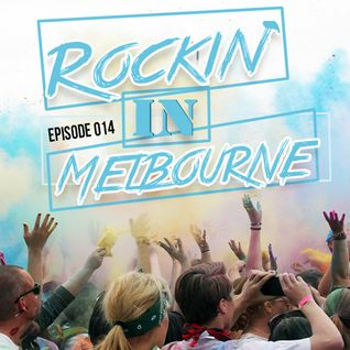 Rockin' In Melbourne Epis.14 - Melbourne Bounce Project (Electro House 2015)