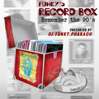 "FUNKY'S RECORD BOX Radio Show - Episode 4 ""Remember the 90's"""