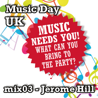 Music Day UK - mix series 03 - Jerome Hill
