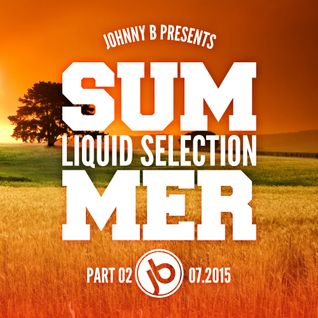 Johnny B Summer Liquid Selection Part 2 2015
