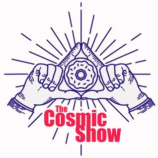 The Cosmic Show #2: Enjoy the Trip